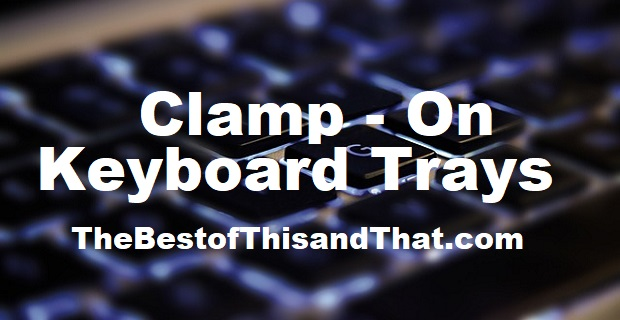 Best Clamp on Keyboard Trays - no screws required