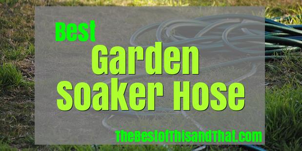 Best Garden Soaker Hose Review