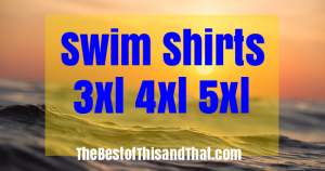 Best Swim Shirts for Men 3xl 4xl 5xl