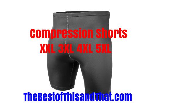 Best Compression Shorts for Men xxl 3xl 4xl 5xl